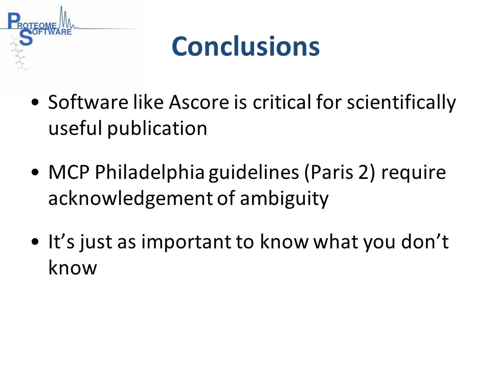 Conclusions Software like Ascore is critical for scientifically useful publication MCP Philadelphia guidelines (Paris 2) require acknowledgement of ambiguity It's just as important to know what you don't know