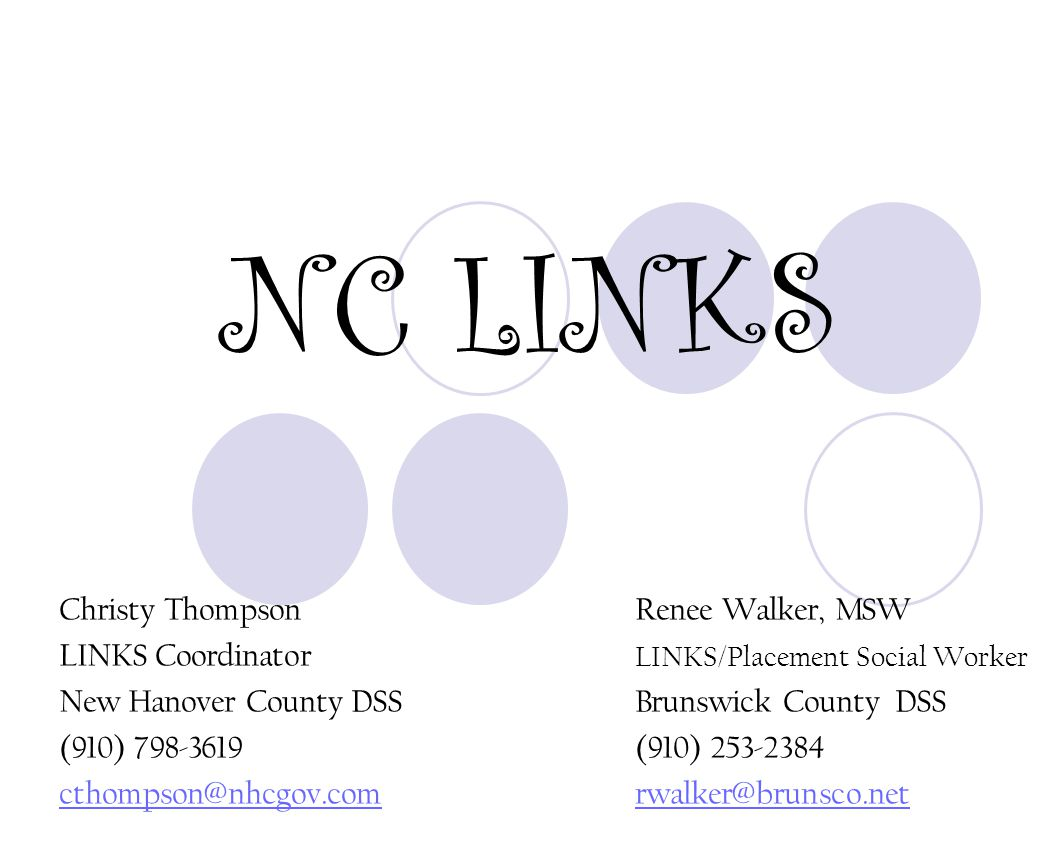 NC LINKS LINKS is not an acronym.LINKS is the name of North Carolina's Independent Living Program.