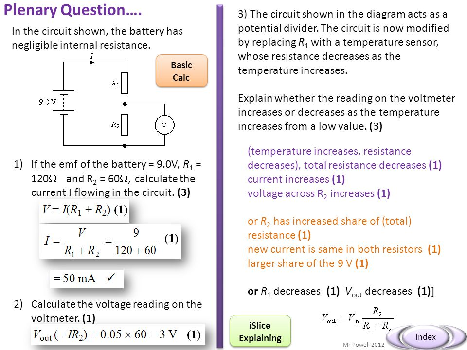 Mr Powell 2012 Index Plenary Question…. In the circuit shown, the battery has negligible internal resistance. Basic Calc 3) The circuit shown in the d
