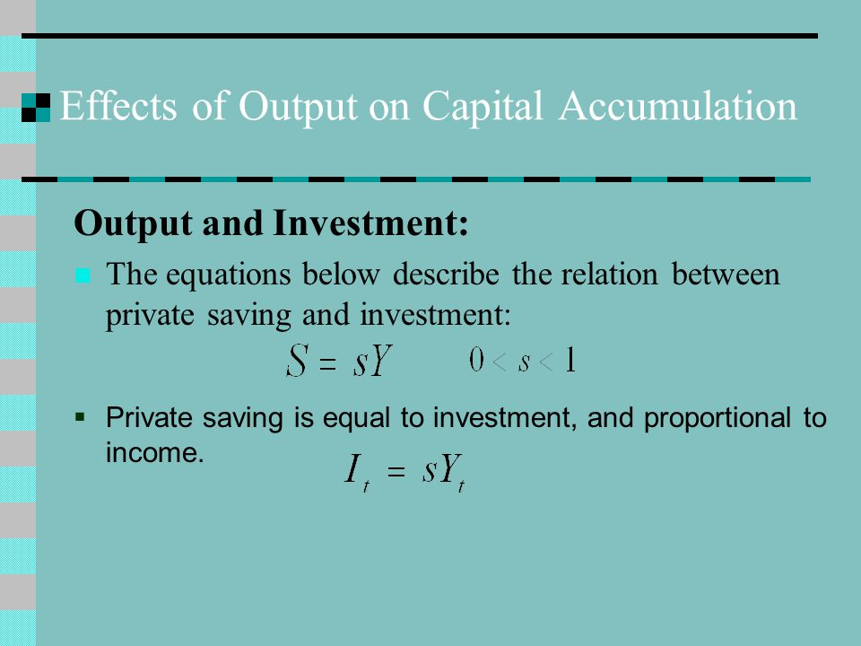 Effects of Output on Capital Accumulation Output and Investment: The equations below describe the relation between private saving and investment:  Pr