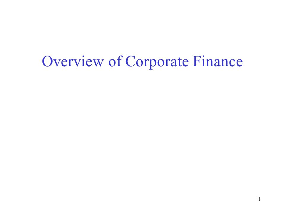 1 Overview of Corporate Finance