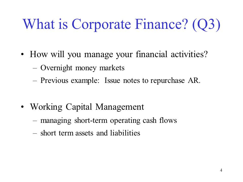 4 What is Corporate Finance.(Q3) How will you manage your financial activities.