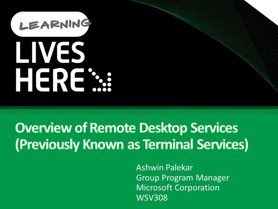 Ashwin Palekar Group Program Manager Microsoft Corporation WSV308