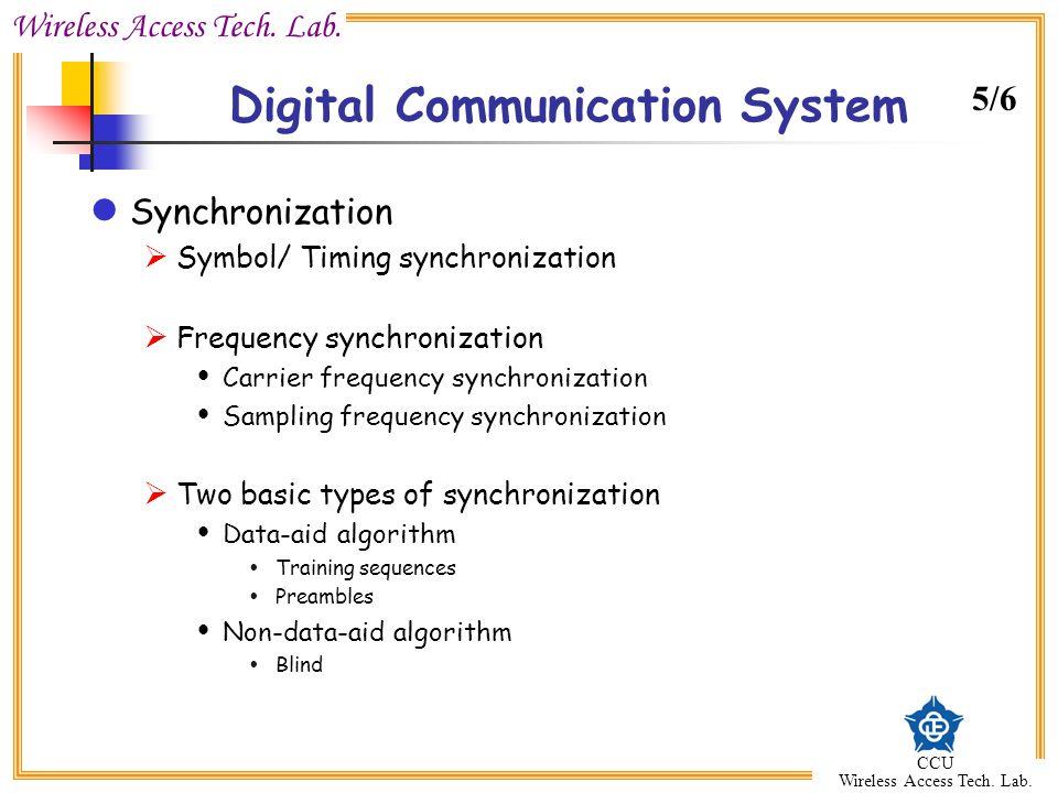 Wireless Access Tech. Lab. CCU Wireless Access Tech. Lab. Digital Communication System Synchronization  Symbol/ Timing synchronization  Frequency sy