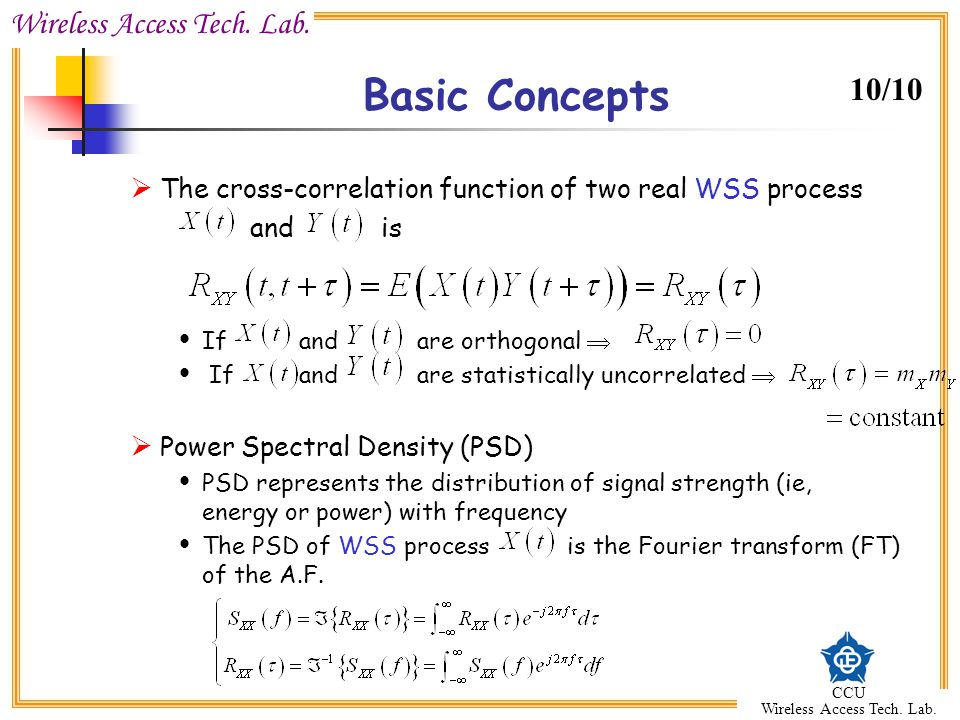 Wireless Access Tech. Lab. CCU Wireless Access Tech. Lab. Basic Concepts  The cross-correlation function of two real WSS process and is  If and are