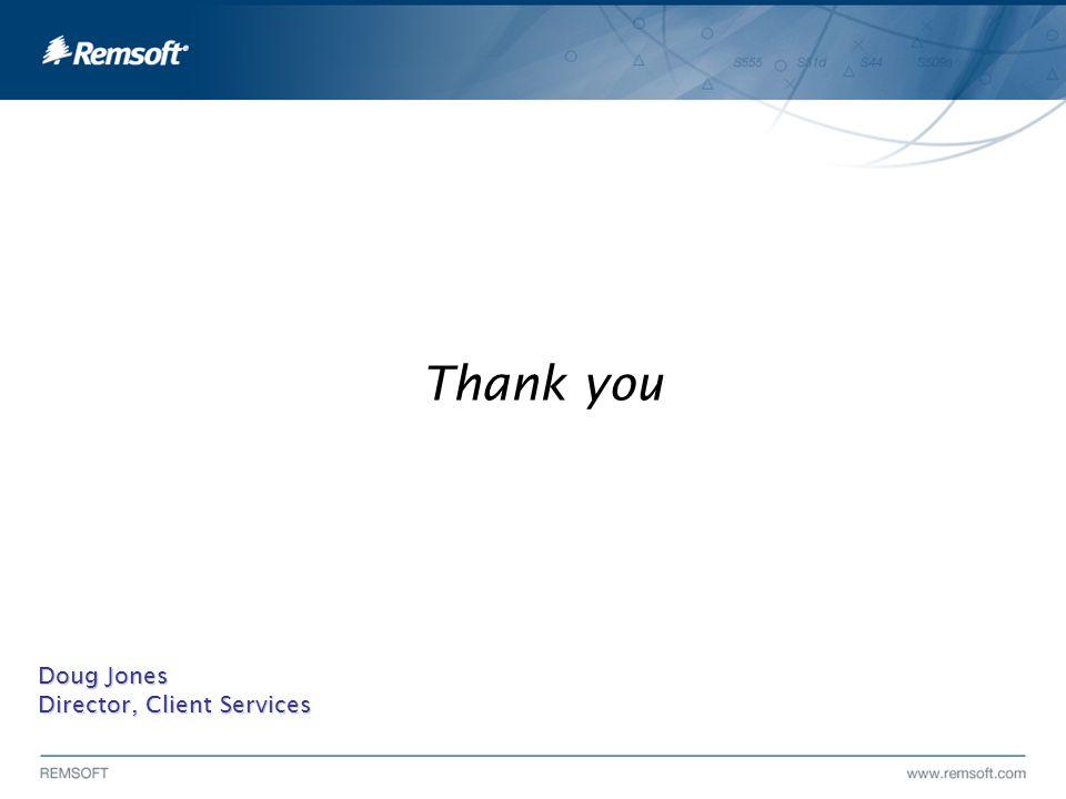 Thank you Doug Jones Director, Client Services