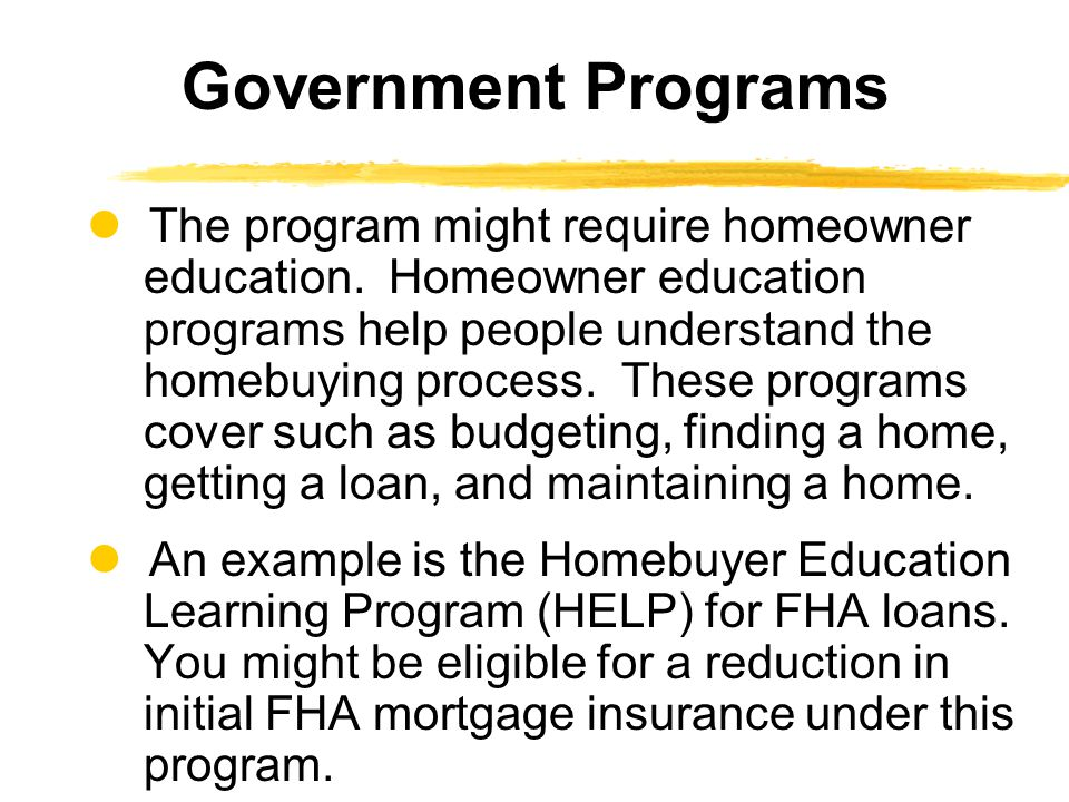 The program might require homeowner education.