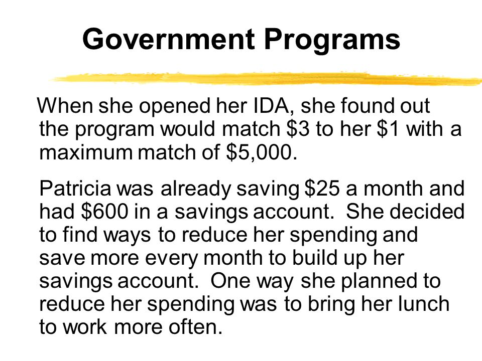 When she opened her IDA, she found out the program would match $3 to her $1 with a maximum match of $5,000.