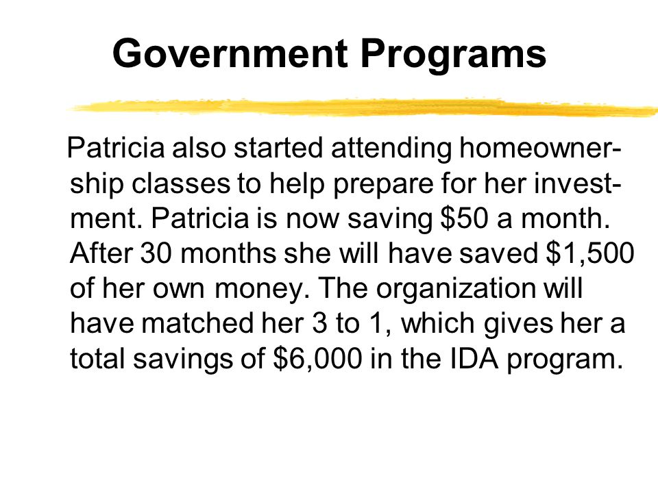 Patricia also started attending homeowner- ship classes to help prepare for her invest- ment.