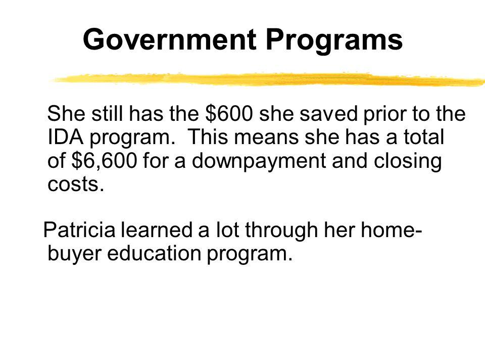 She still has the $600 she saved prior to the IDA program.