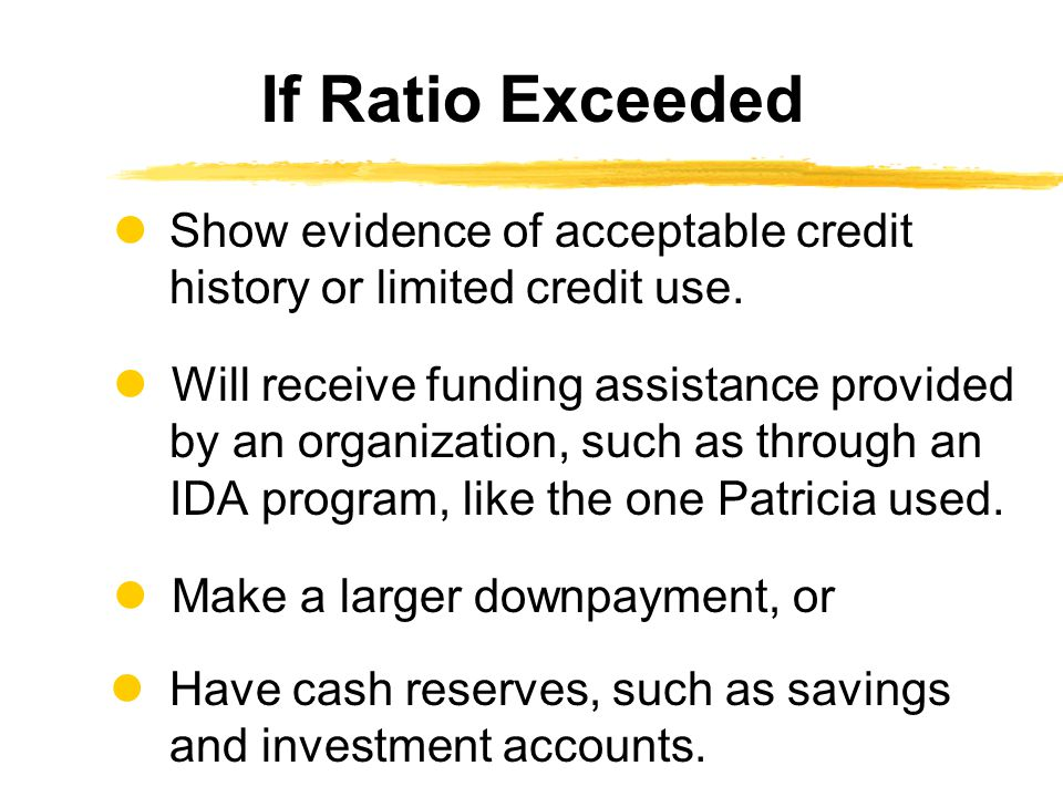Show evidence of acceptable credit history or limited credit use.