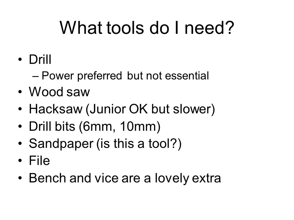 What tools do I need.