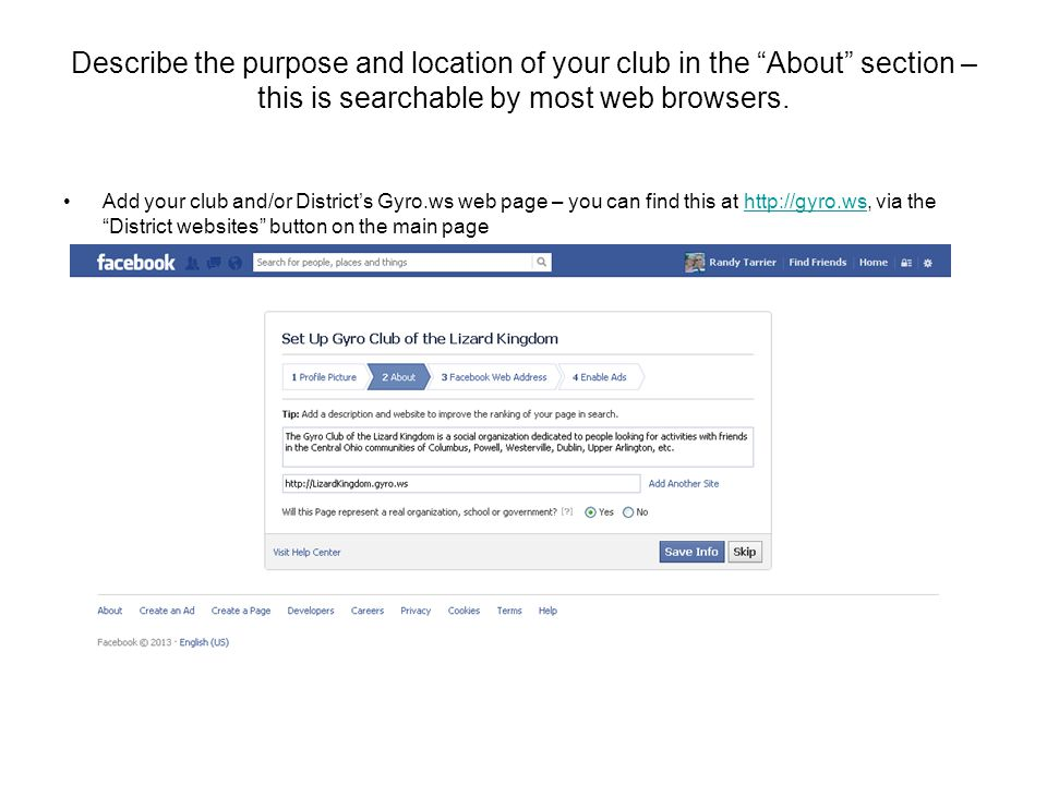 """Describe the purpose and location of your club in the """"About"""" section – this is searchable by most web browsers. Add your club and/or District's Gyro."""