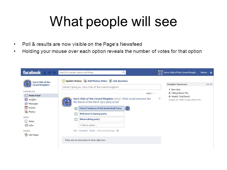 What people will see Poll & results are now visible on the Page's Newsfeed Holding your mouse over each option reveals the number of votes for that option