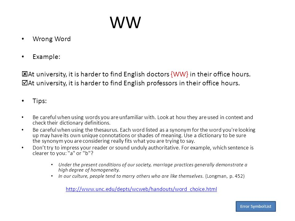 WW Wrong Word Example:  At university, it is harder to find English doctors {WW} in their office hours.