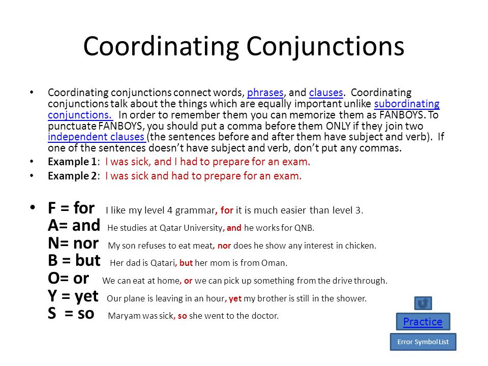 Coordinating Conjunctions Coordinating conjunctions connect words, phrases, and clauses.