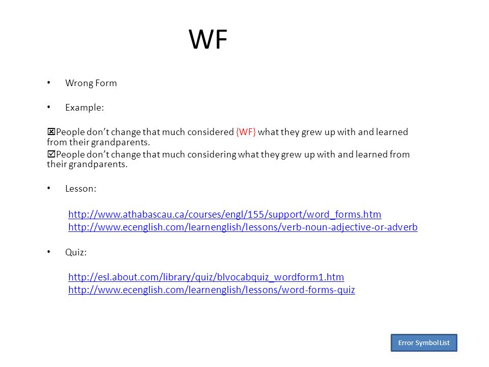 WF Wrong Form Example:  People don't change that much considered {WF} what they grew up with and learned from their grandparents.