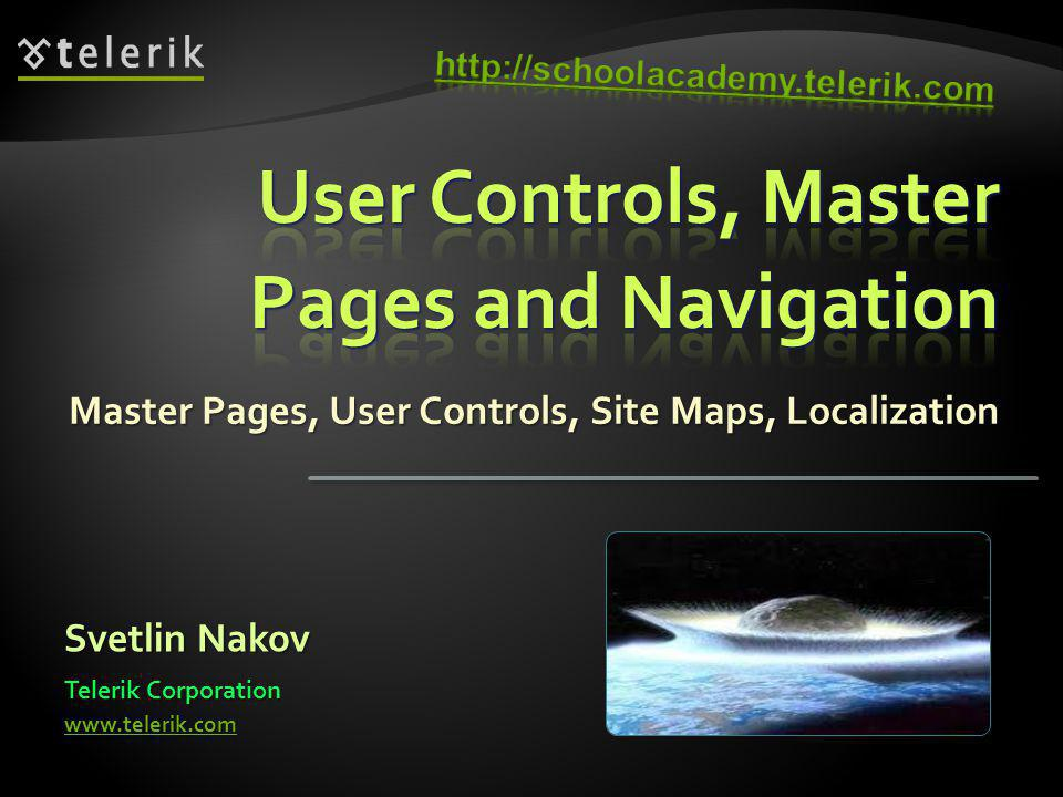 1. Master Pages 2. User Controls 3. Navigation Controls 4. Localization