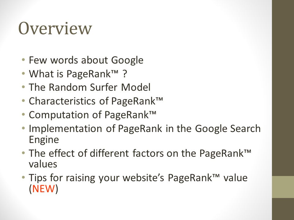 Overview Few words about Google What is PageRank™ .