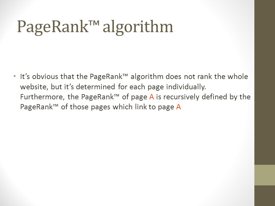 PageRank™ algorithm It's obvious that the PageRank™ algorithm does not rank the whole website, but it's determined for each page individually.