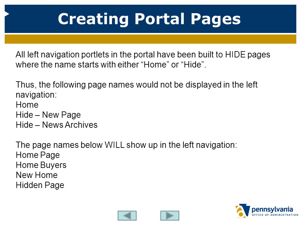 "Creating Portal Pages All left navigation portlets in the portal have been built to HIDE pages where the name starts with either ""Home"" or ""Hide"". Thu"