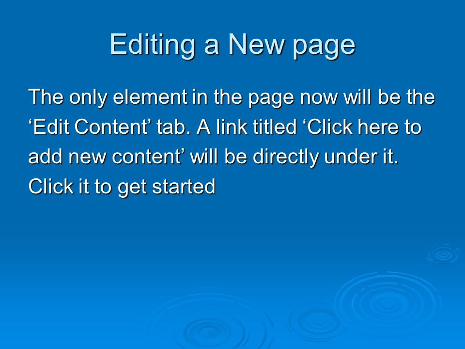 Editing a New page The only element in the page now will be the 'Edit Content' tab.