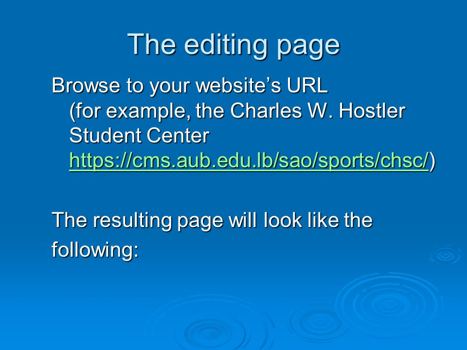 Note that the page is actually identical to the AUB page you are working on, and the only noticeable difference is the newly available tabs on the top section.