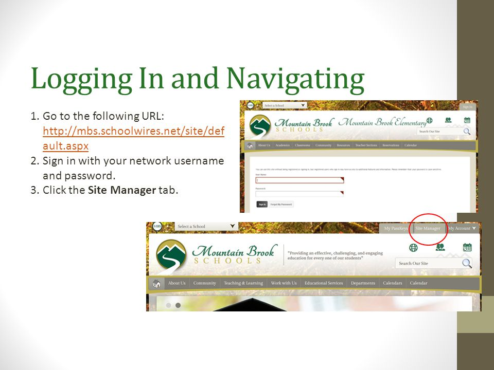 Logging In and Navigating 1. Go to the following URL: http://mbs.schoolwires.net/site/def ault.aspx http://mbs.schoolwires.net/site/def ault.aspx 2. S