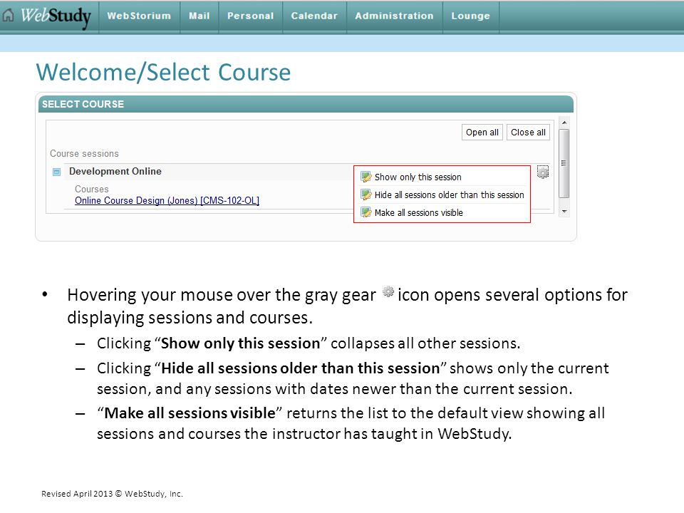 Welcome/Select Course Hovering your mouse over the gray gear icon opens several options for displaying sessions and courses.