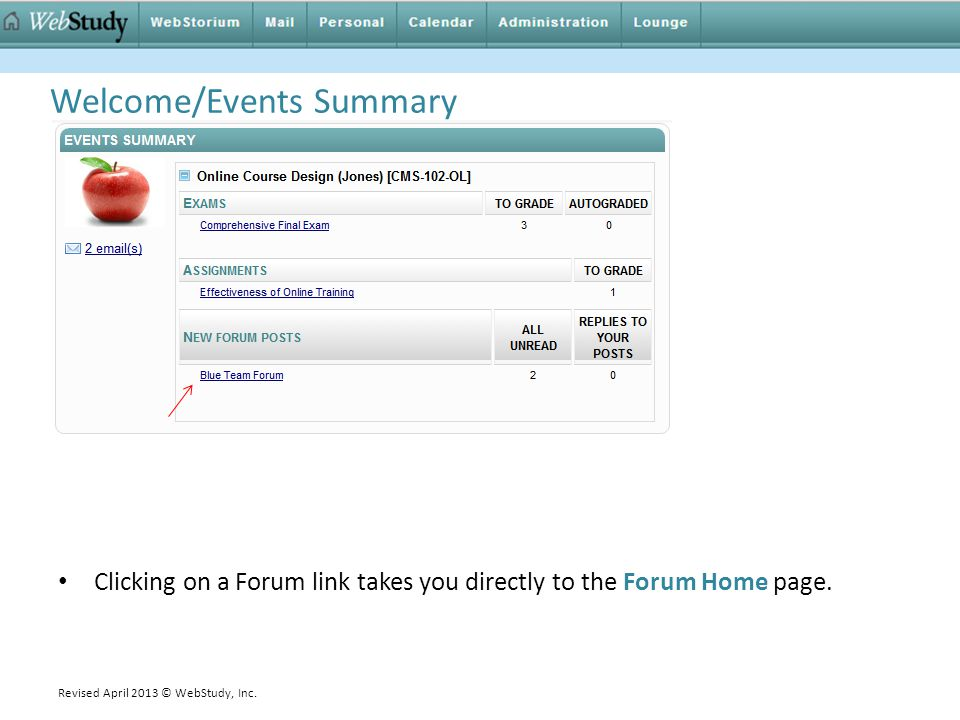 Welcome/Events Summary Clicking on a Forum link takes you directly to the Forum Home page.