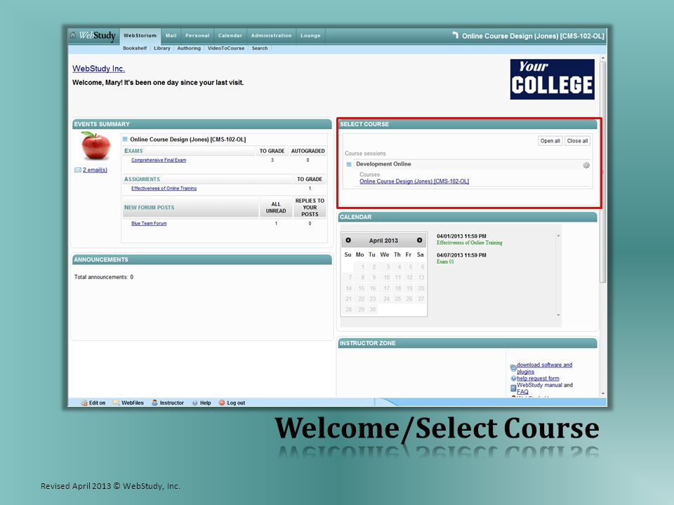 Welcome/Select Course The default display for Instructors shows all sessions (semesters) during which this instructor has taught in WebStudy with links to all courses in each session listed.