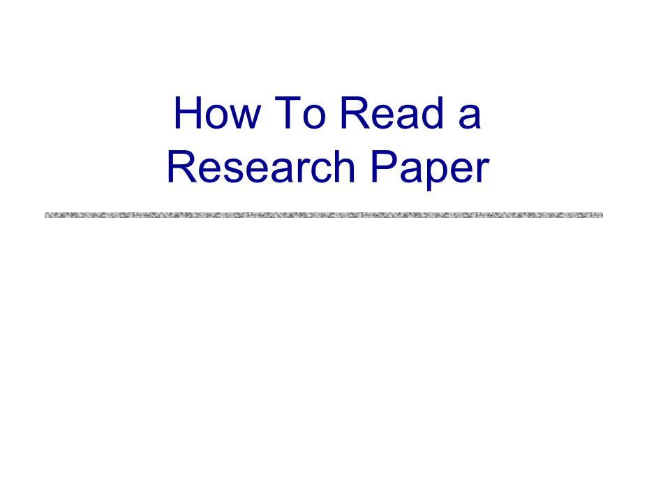 Research Papers uPrimary form in which research results are disseminated in computer science uConference papers (shorter) uJournal papers (longer) Often the complete version of a conference paper May come out several years after the conference paper