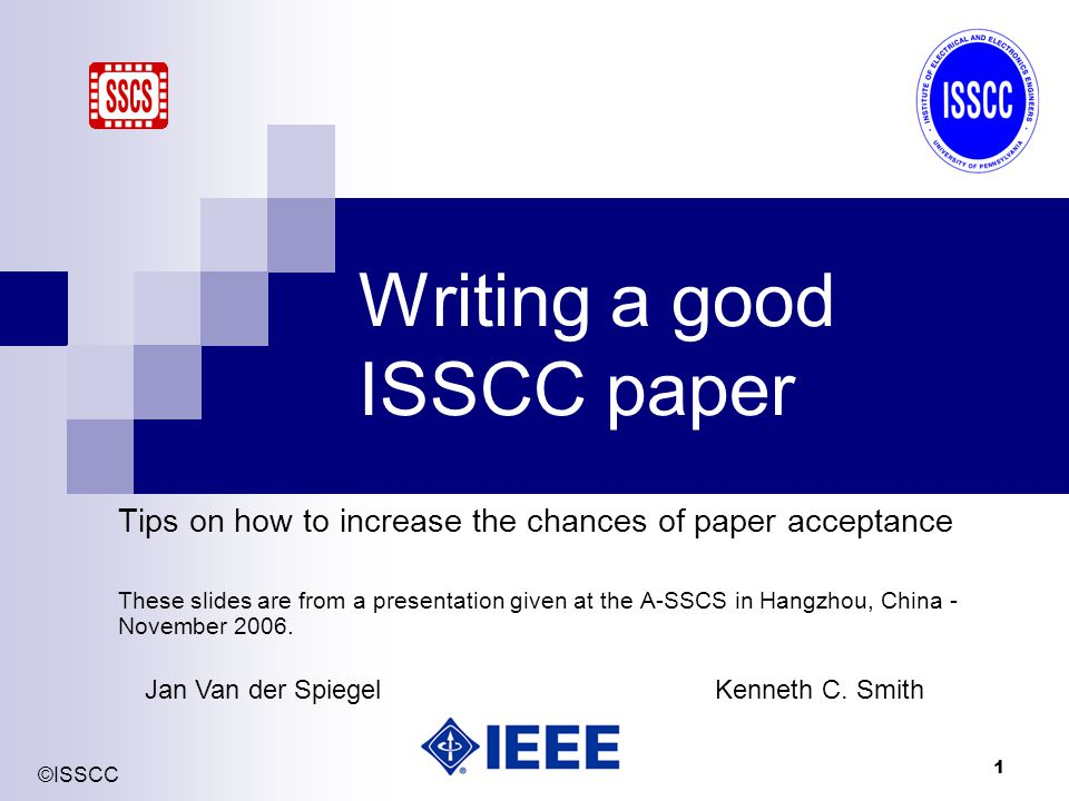 ©ISSCC 32 Pre-publication material If any material related to your ISSCC submission will have been published prior to the Conference, copies of these prior publications should be submitted.