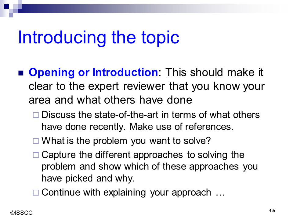 ©ISSCC 15 Introducing the topic Opening or Introduction: This should make it clear to the expert reviewer that you know your area and what others have