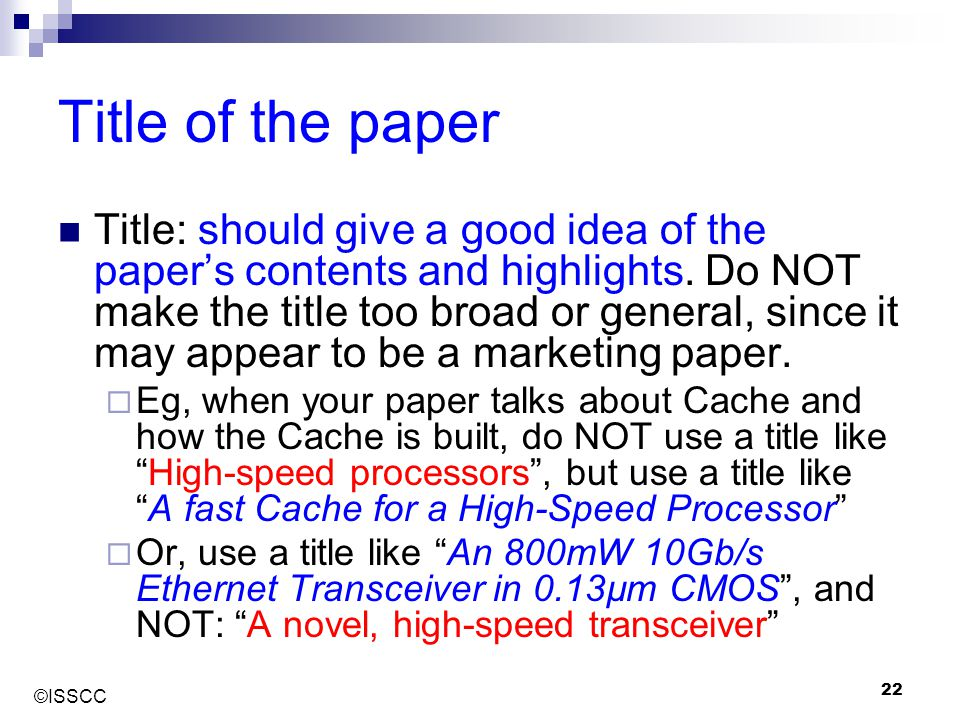 ©ISSCC 22 Title of the paper Title: should give a good idea of the paper's contents and highlights. Do NOT make the title too broad or general, since