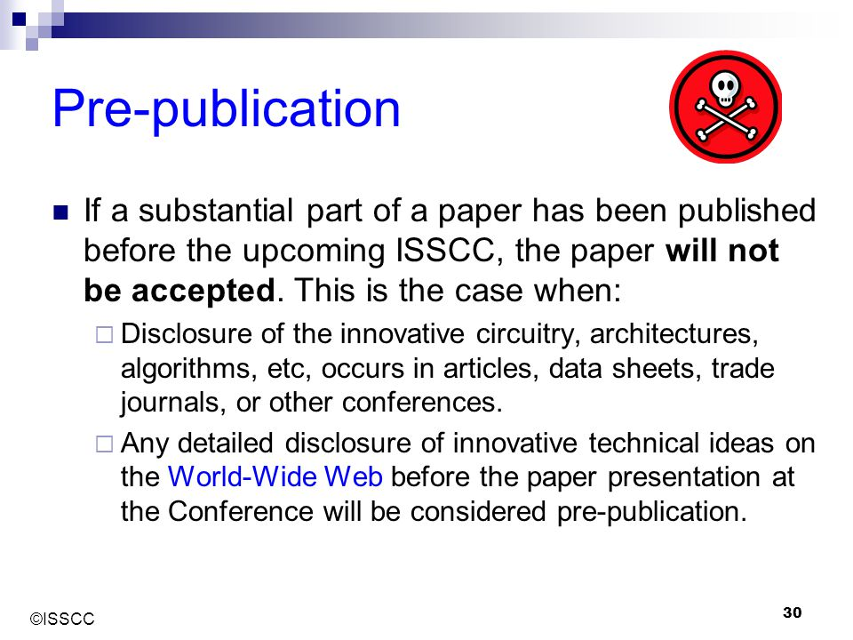 ©ISSCC 30 Pre-publication If a substantial part of a paper has been published before the upcoming ISSCC, the paper will not be accepted. This is the c