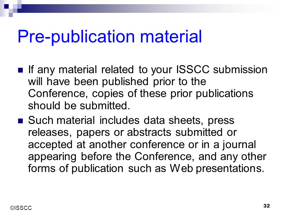 ©ISSCC 32 Pre-publication material If any material related to your ISSCC submission will have been published prior to the Conference, copies of these