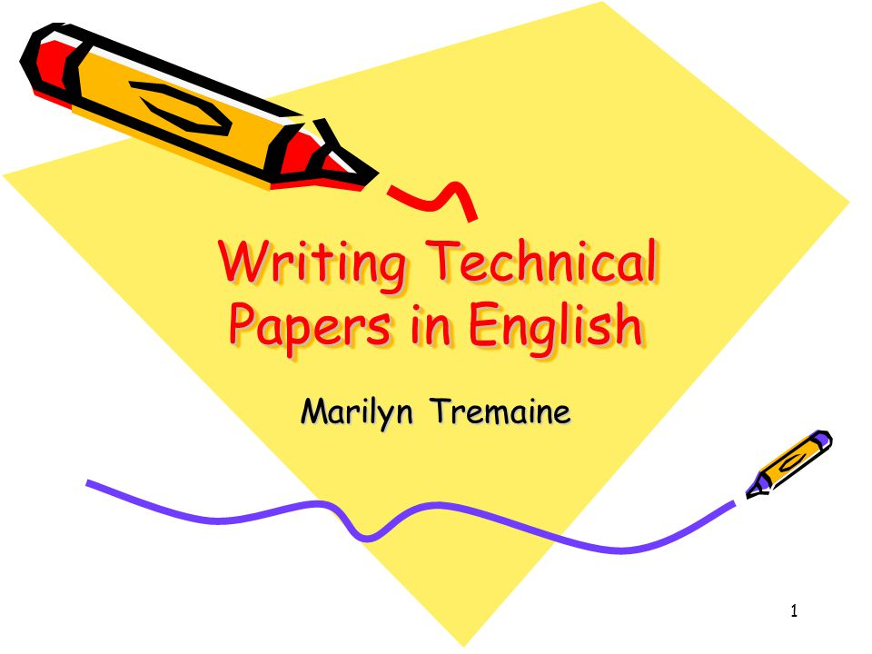 1 Writing Technical Papers in English Marilyn Tremaine