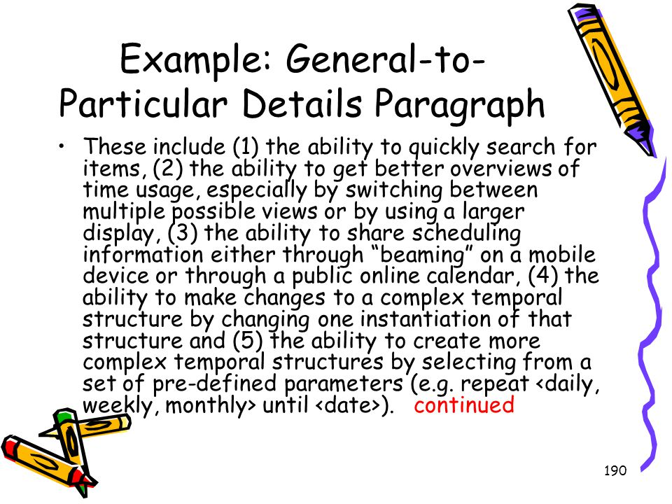 190 Example: General-to- Particular Details Paragraph These include (1) the ability to quickly search for items, (2) the ability to get better overvie