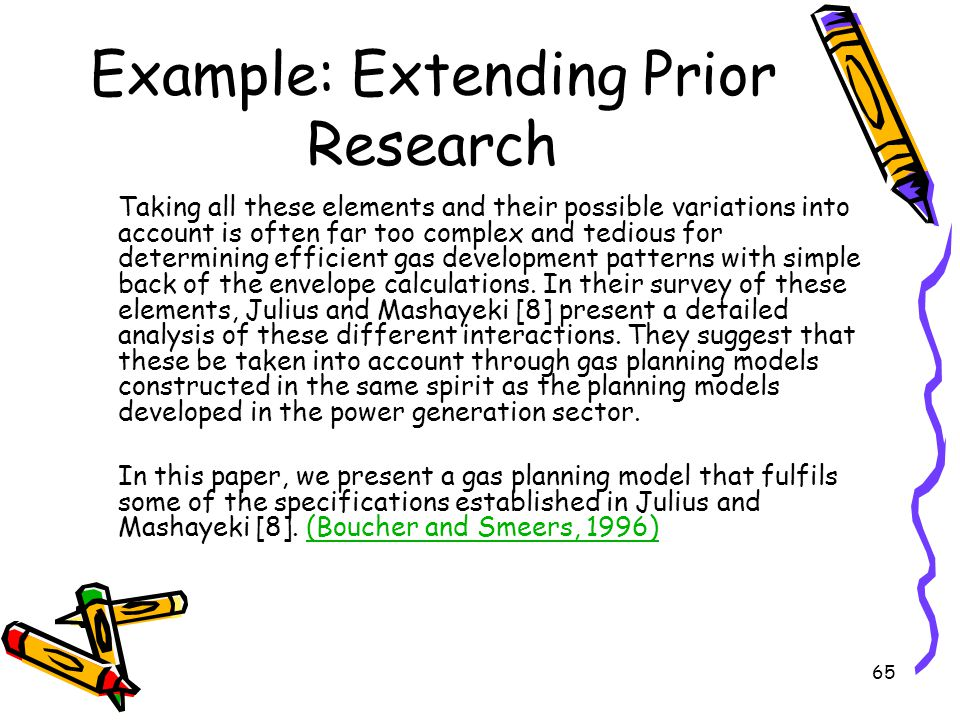 65 Example: Extending Prior Research Taking all these elements and their possible variations into account is often far too complex and tedious for det