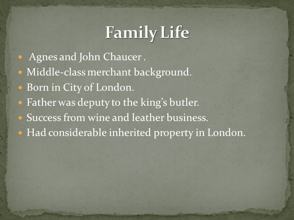 Agnes and John Chaucer. Middle-class merchant background.