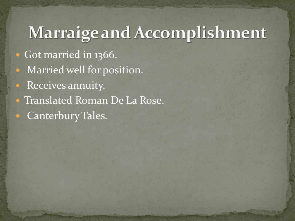 Got married in 1366. Married well for position. Receives annuity.