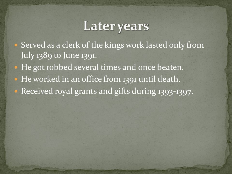 Served as a clerk of the kings work lasted only from July 1389 to June 1391.