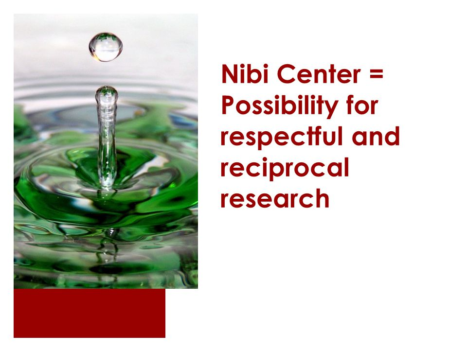 Nibi Center = Possibility for respectful and reciprocal research