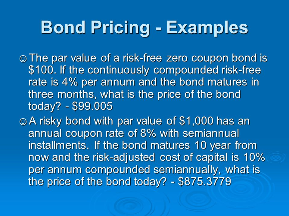 Yield to Maturity - Examples ☺What is the yield to maturity (annual, compounded semiannually) of the risky coupon- bond, if it is selling at $1,200.