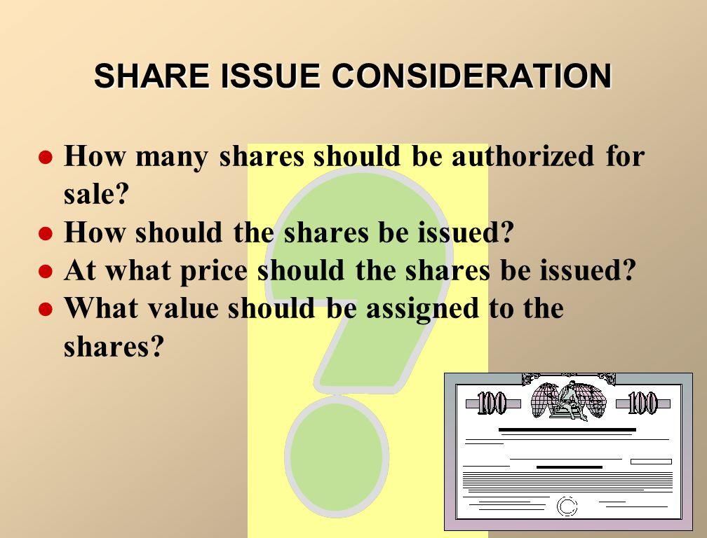 How many shares should be authorized for sale.How should the shares be issued.