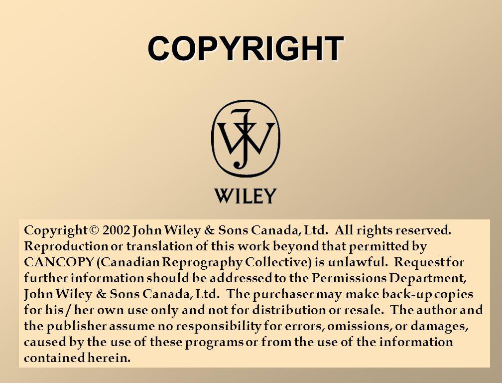 COPYRIGHT Copyright © 2002 John Wiley & Sons Canada, Ltd.