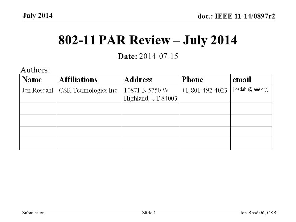 Submission doc.: IEEE 11-14/0897r2 July 2014 Jon Rosdahl, CSRSlide 2 Abstract Review of the PARS for consideration for July 2014.