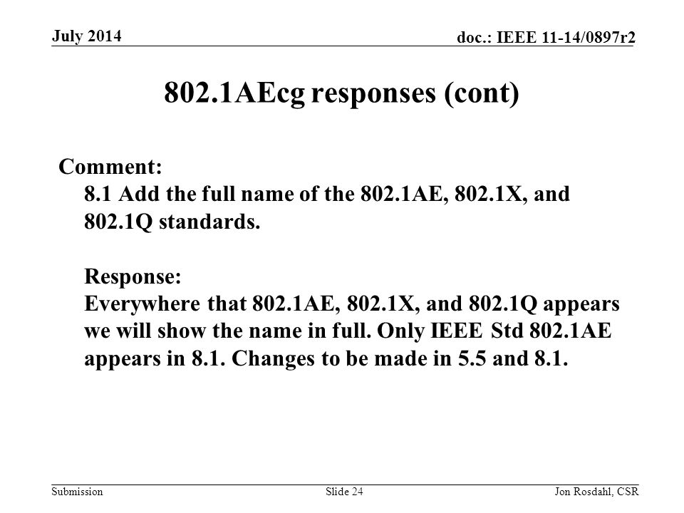 Submission doc.: IEEE 11-14/0897r2 802.1AEcg responses (cont) Comment: 8.1: Where is #7.3 .