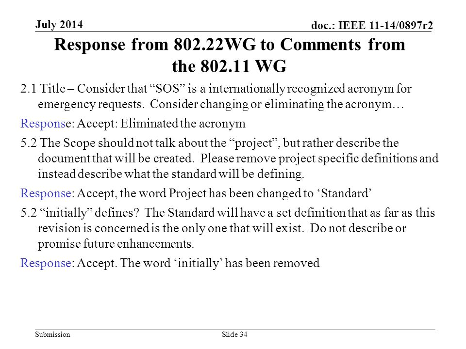 Submission doc.: IEEE 11-14/0897r2 Response from 802.22 WG (Cont) 8.1 is for extra explanation for identified clauses.
